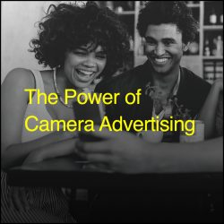 The Power of Camera Advertising