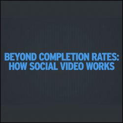 beyond completion rates: how social video works