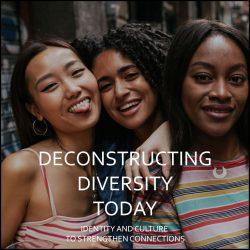 Deconstructing Diversity Today